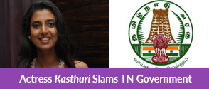 Actress Kasthuri Slams TN Government