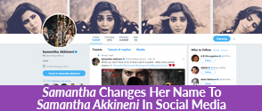 Samantha Changes Her Name To Samantha Akkineni In Social Media!